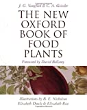 The New Oxford Book of Food Plants, J. G. Vaughan and Catherine Geissler, 0198505671