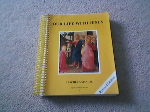 our Life with Jesus Faith and Life Series Revised Ed. Book 3 TEACHER'S MANUAL [2010]