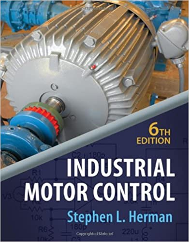 Industrial Motor Control, 6th Edition: Stephen L. Herman ... on