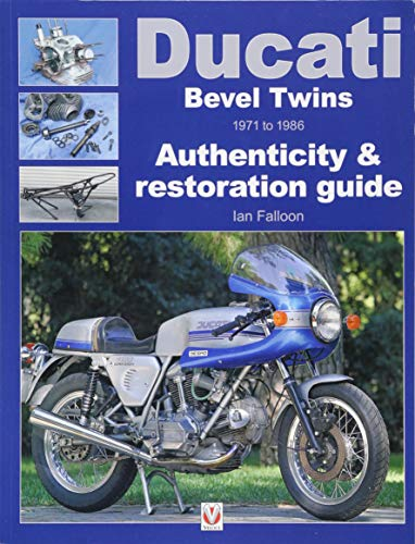Repair Ducati Manual - Ducati Bevel Twins 1971 to 1986: Authenticity & Restoration Guide (Enthusiast's Restoration Manual)