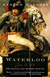 Waterloo: June 18, 1815: The Battle for Modern Europe (Making History)