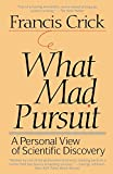 img - for What Mad Pursuit: A Personal View of Scientific Discovery book / textbook / text book