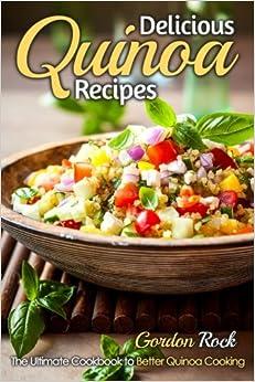 Book Delicious Quinoa Recipes: The Ultimate Cookbook to Better Quinoa Cooking