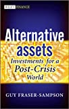 Alternative Assets - Investments for a Post-Crisis World