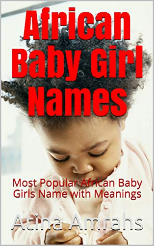 African Baby Girl Names: Most Popular African Baby Girls Name with