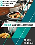 600 crock pot recipes - The New Slow Cooker Cookbook: 600 Healthy and Easy Slow Cooker Recipes