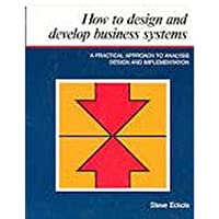 How to Design and Develop Business Systems