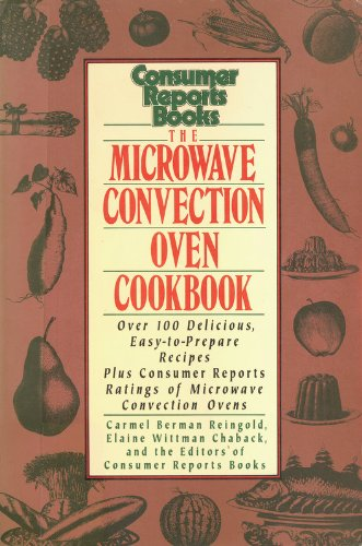 Microwave Convection Oven Cookbook, by Carmel Berman Reingold, Elaine Wittman Chaback