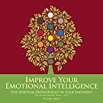 Improve Your Emotional Intelligence: The Spiritual Development of Your Emotions: The Enlightenment Series, Book 2 | Elsabe Smit
