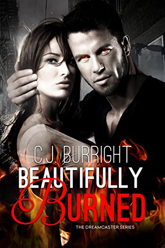 Beautifully Burned: New Adult Paranormal Romance (The Dreamcaster Series Book 2)