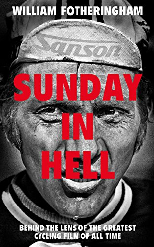 Sunday in Hell: Behind the Lens of the Greatest Cycling Film of All Time (Best European Motorcycle Tours)