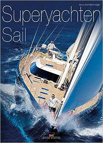 Superyachten  Superyachten Sail: Amazon.de: Marcus Krall, Martin Hager: Bücher