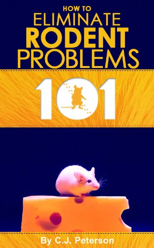 Pests 101: How to Eliminate Rodent Problems (Home Help 101 Kindle Book Series 1) Kindle Edition