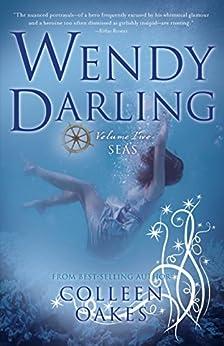 Wendy Darling: Volume 2: Seas by [Oakes, Colleen]