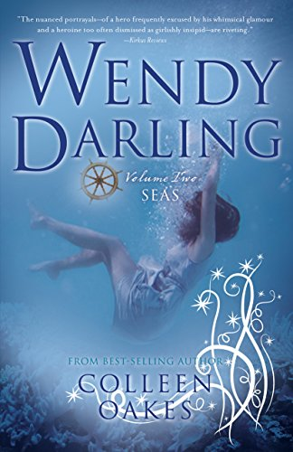 Wendy Darling: Volume 2: Seas [Colleen Oakes] (Tapa Blanda)