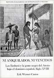 Ni aniquilados, ni vencidos: Los emberá y la gente negra