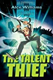 The Talent Thief, Alex Williams, 0399252789