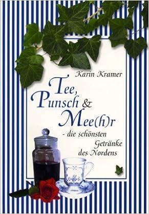 Tee, Punsch & Mee h r: Die schönsten Getränke des Nordens: Amazon.de ...