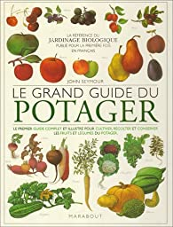 Le grand guide du potager par John Seymour