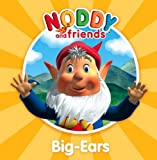 noddy and big ears - Big-Ears (Noddy and Friends Character Books) by Enid Blyton (2008-03-03)