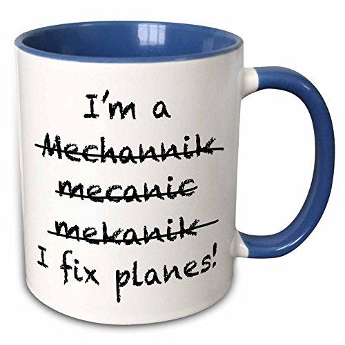 - 3dRose 193252_6 I'm A I'm A Mechanic I Fix Planes Two Tone Mug, 11 oz, Blue