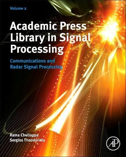 Academic Press Library in Signal Processing, Volume 2: Communications and Radar Signal Processing