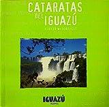 Cataratas Do Iguacu. Iguazu Waterfalls. Cataratas del Iguazu (Spanish Edition)