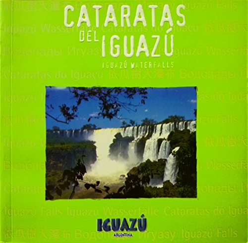 Cataratas Do Iguacu. Iguazu Waterfalls. Cataratas del Iguazu (Spanish Edition) by Polo Rossi