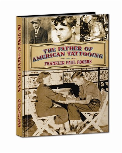 the-father-of-american-tattooing-franklin-paul-rogers-hardback-cover-book