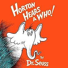 Horton Hears a Who | Livre audio Auteur(s) :  Dr. Seuss Narrateur(s) : Dustin Hoffman
