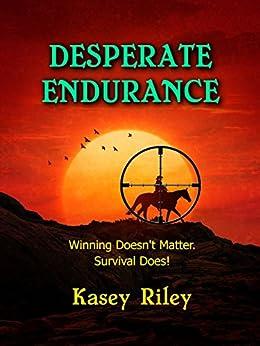 Desperate Endurance: A Riverview Novel by [Riley, Kasey]