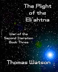 The Plight of the Eli'ahtna (War of the Second Iteration, Book Three)