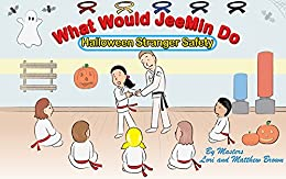 What Would JeeMin Do: Halloween Stranger Safety by [Brown, Lori, Brown, Matthew]