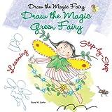 Draw the Magic Green Fairy, Rosa Maria Curto, 0766042685