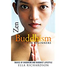 Zen Buddhism for Beginners: Basics of Buddhism and Buddhist Lifestyle (+ Gift Inside)