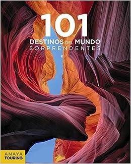 101 Destinos del Mundo Sorprendentes Guías Singulares: Amazon.es: Sergi Reboredo Manzanares, Javier Reverte: Libros