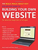 The Really, Really, Really Easy Step-by-Step Guide to Building Your Own Website, Gavin Hoole and Cheryl Smith, 1847730736