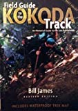 Front cover for the book Field guide to the Kokoda track : an historical guide to the lost battlefields by Bill James