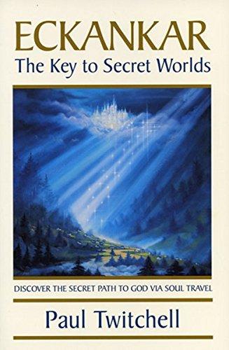 ECKANKAR--The Key to Secret Worlds Paperback – April 1, 1987