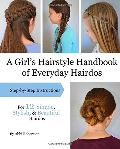 A Girl S Hairstyle Handbook Of Everyday Hairdos Abbi