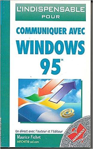 En ligne téléchargement gratuit L'indispensable pour communiquer avec Windows 95 pdf