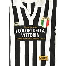 I Colori della Vittoria: Le maglie che hanno fatto la storia della Juventus (Italian Edition)