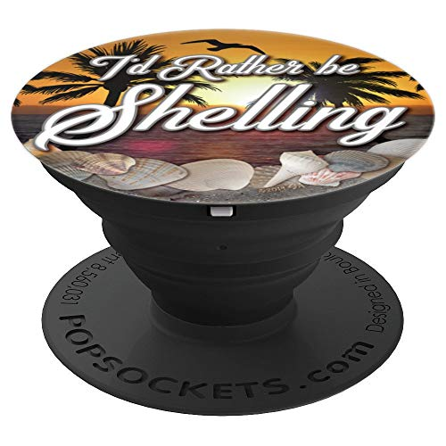 I'd Rather Be Shelling Sea Shells Sunset Beach - PopSockets Grip and Stand for Phones and Tablets