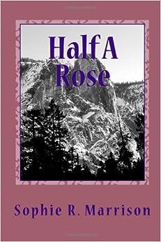 Book Half A Rose: Volume 1