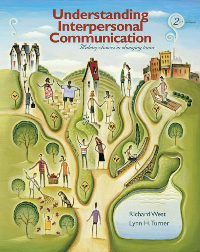 Understanding Interpersonal Communication: Making Choices in Changing Times Pdf