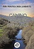 Camino Hacia el Bienestar (Spanish Edition)