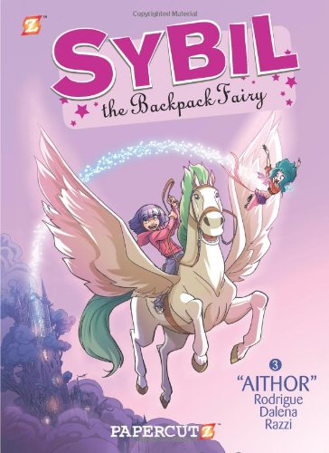 Fairy Graphic Backpack (Sybil the Backpack Fairy #3: Aithor (Sybil the Backpack Fairy Graphic Novels))