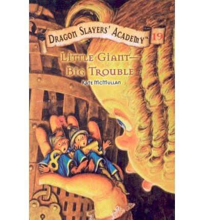 Download Little Giant-Big Trouble (Dragon Slayers' Academy (Pb)) PDF