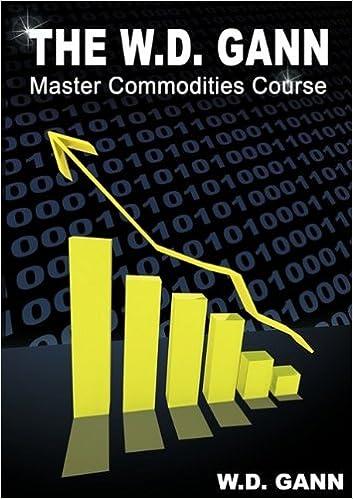 The W. D. Gann Master Commodity Course: Original Commodity Market Trading  Course: W. D. Gann: 9781607961789: Amazon.com: Books