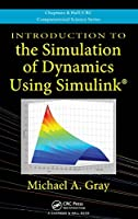 Introduction to the Simulation of Dynamics Using Simulink Front Cover